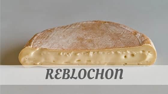 How To Say Reblochon