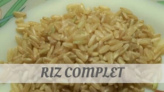 How Do You Pronounce Riz Complet?