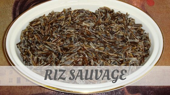 How Do You Pronounce How To Say Riz Sauvage?
