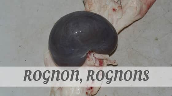 How To Say Rognon