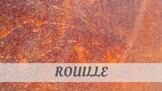 How To Say Rouille