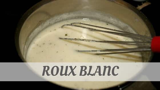 How To Say Roux Blanc