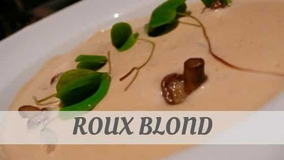 How To Say Roux Blond