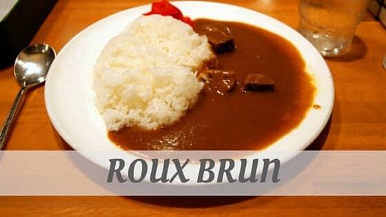 How Do You Pronounce Roux Brun?