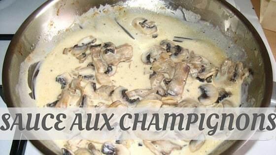 How Do You Pronounce Sauce Aux Champignons?