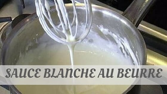 How To Say Sauce Blanche Au Beurre