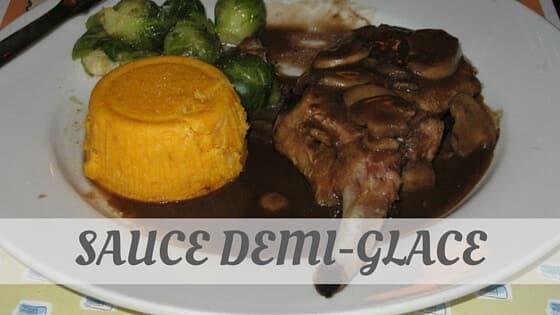 How To Say Sauce Demi Glace