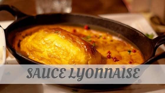 How To Say Sauce Lyonnaise