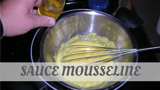 How To Say Sauce Mousseline