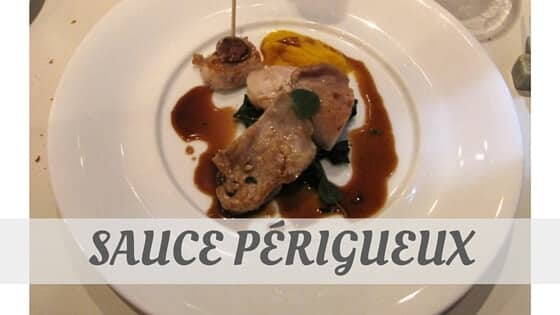 How To Say Sauce Périgueux
