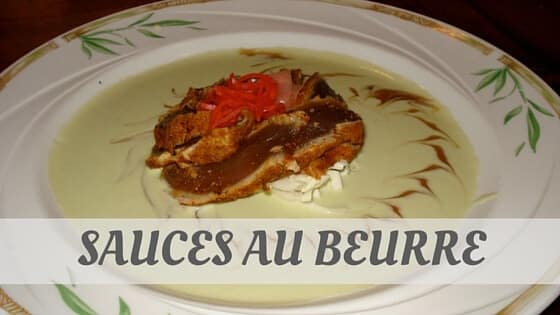How Do You Pronounce Sauces Au Beurre?