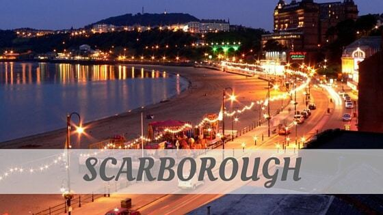 How Do You Pronounce How To Say Scarborough?