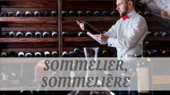 How Do You Pronounce How To Say Sommelier, Sommelière?