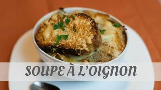 How To Say Soupe À L'Oignon