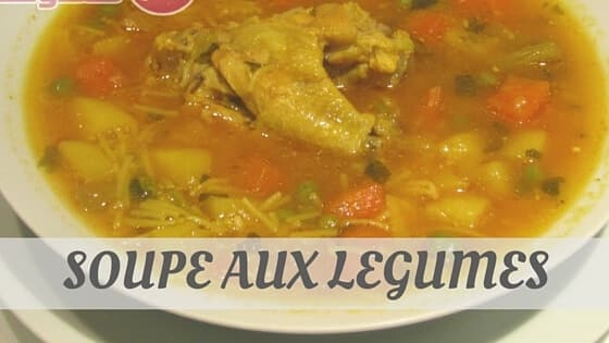 How To Say Soupe Aux Legumes