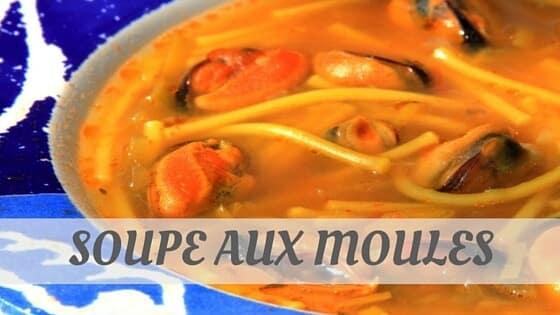 How Do You Pronounce Soupe Aux Moules?