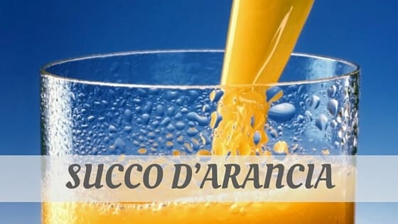 How Do You Pronounce Succo D'arancia?