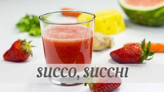 How To Say Succo, Succhi?