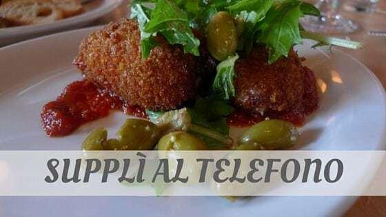 How To Say Supplì Al Telefono?
