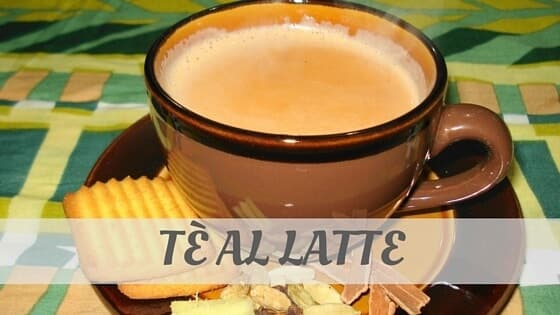 How Do You Pronounce Tè Al Latte?