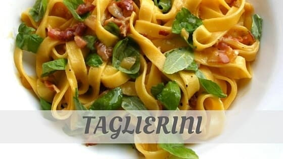 How Do You Pronounce How To Say Taglierini?