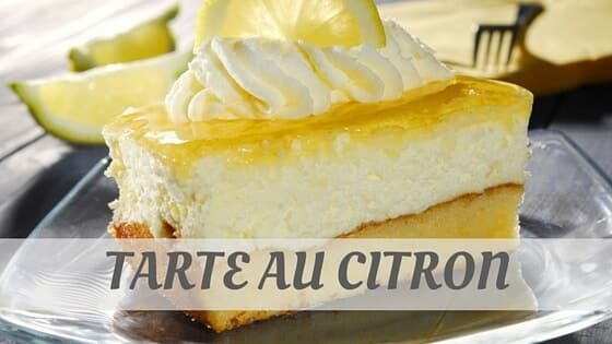 How Do You Pronounce Tarte Au Citron?