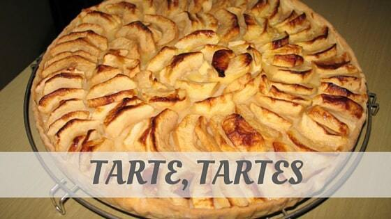 How Do You Pronounce Tarte, Tartes?