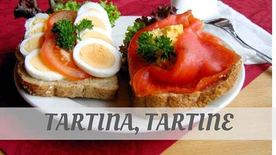 How Do You Pronounce How To Say Tartina, Tartine?