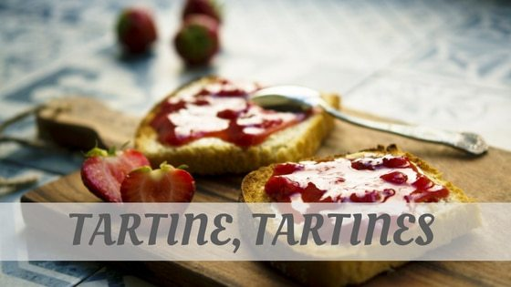 How Do You Pronounce Tartine, Tartines?