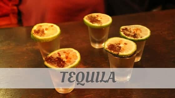 How Do You Pronounce Tequila?
