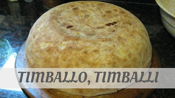How Do You Pronounce Timballo, Timballi?