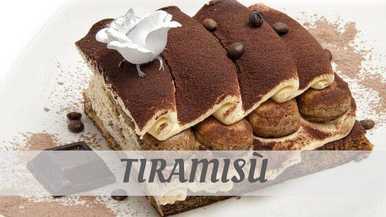 How Do You Pronounce Tiramisù?