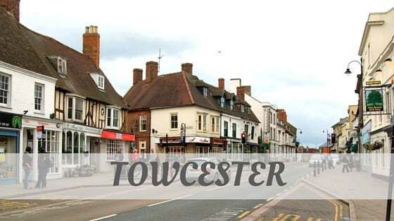 How Do You Pronounce How To Say Towcester?
