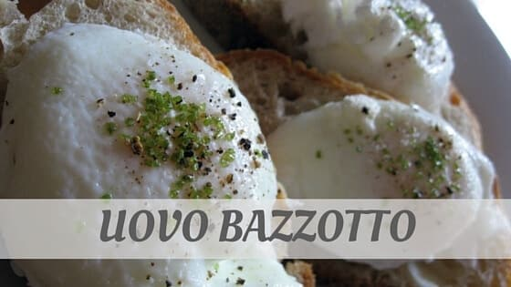 How To Say Uovo Bazzotto?