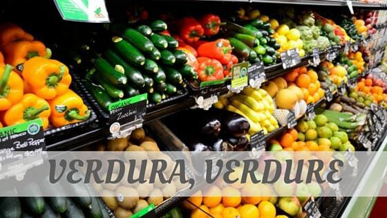 How Do You Pronounce Verdura, Verdure?