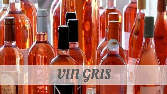 How Do You Pronounce How To Say Vin Gris?