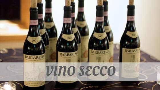 How Do You Pronounce How To Say Vino Secco?