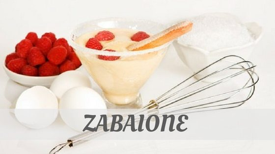 How Do You Pronounce How To Say Zabaione?