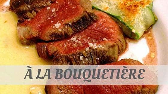 How To Say À La Bouquetière