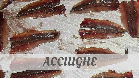 How Do You Pronounce How To Say Acciughe?