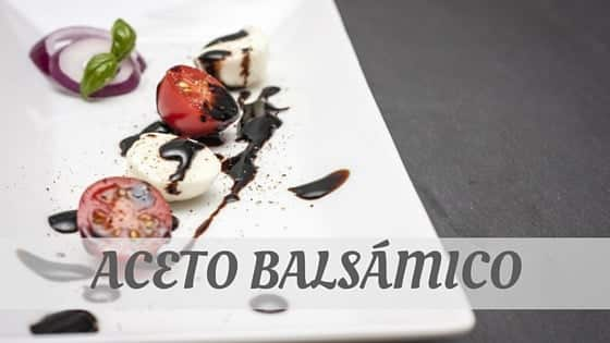 How Do You Pronounce Aceto Balsámico?