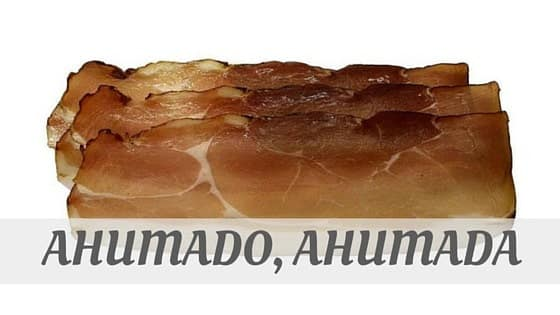 How To Say Ahumado