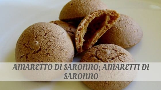 How Do You Pronounce Amaretto Di Saronno; Amaretti Di Saronno?