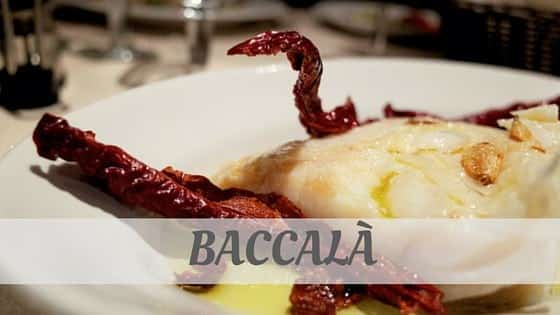 How To Say Baccalà?