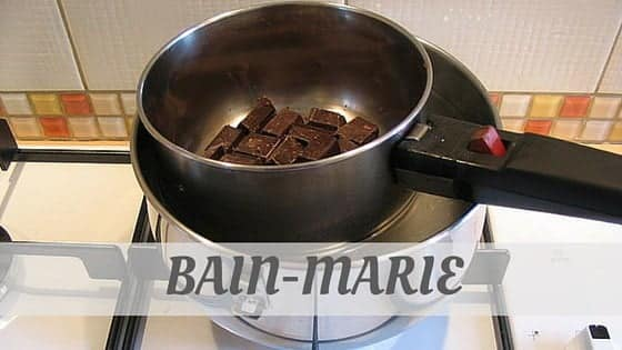 How To Say Bain-Marie