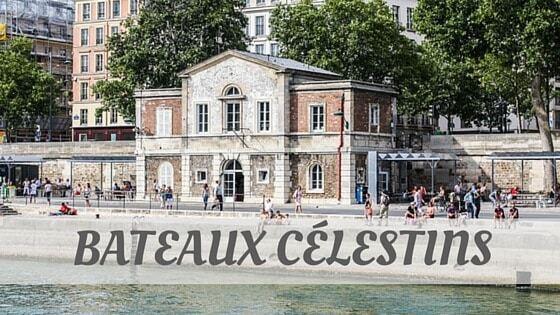 How Do You Pronounce Bateaux Célestins?