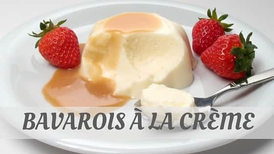 How To Say Bavarois À La Crème