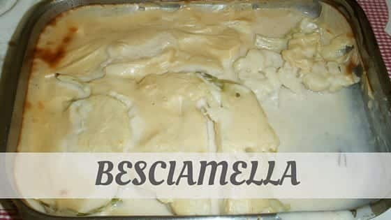 How To Say Besciamella