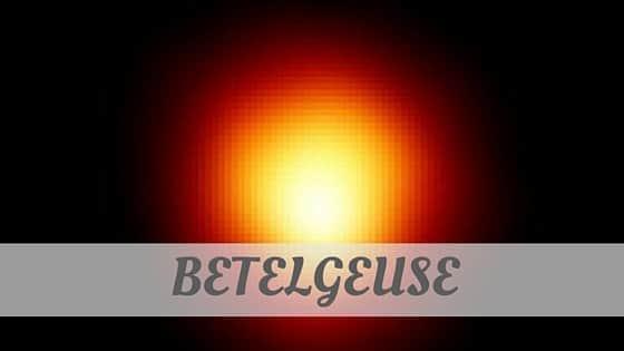 Betelgeuse?