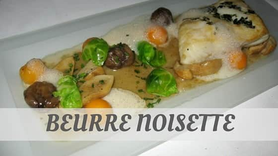 How Do You Pronounce Beurre Noisette?
